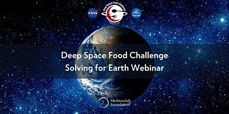 Deep Space Food Challenge Solving for Earth Webinar tickets