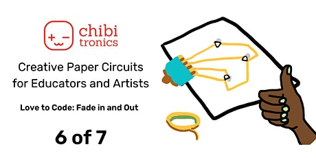 Creative Paper Circuits Series for Educators and Artists : Class  6 of 7 tickets