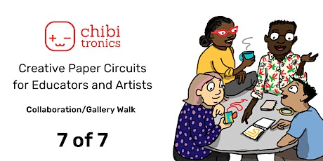 Creative Paper Circuits Series for Educators & Artists: June Class 7 of 7 tickets