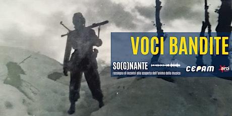 VOCI BANDITE – canti e musiche per raccontare la resistenza biglietti