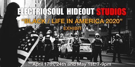 "Gallery opening & ""BLACK / LIFE IN AMERICA 2020"" exhibit tickets"