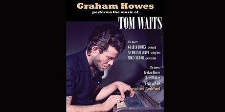 Graham Howes performs the music of Tom Waits tickets