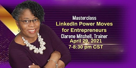 LinkedIn Power Moves for Entrepreneurs Masterclass (Live Zoom Event) tickets