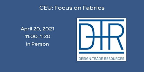 CEU: Focus on Fabrics - DTR In Person Attendance tickets