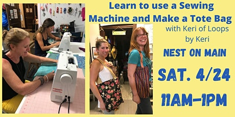 Learn to use a Sewing Machine & Make a Tote Bag w/Keri of Loops by Keri. tickets