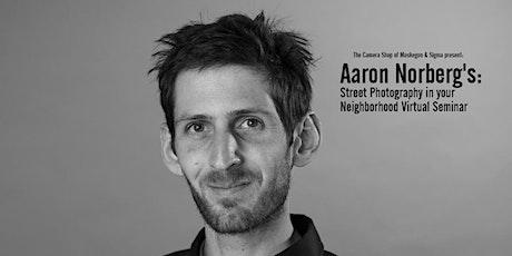 Aaron Norberg's Street Photography in your Neighborhood Virtual Seminar tickets