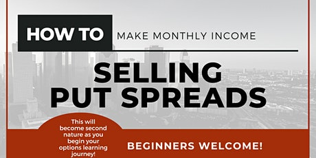 How To Make Monthly Income Selling Put Spreads! tickets