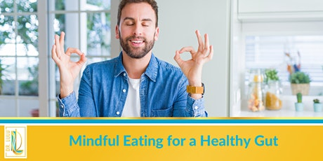 Mindful Eating for a Healthy Gut tickets