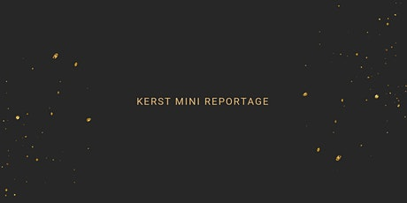 Kerst mini reportages zondag 7 november 2021 tickets