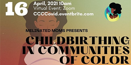 Childbirthing in Communities of Color: COVID & Child Birth tickets