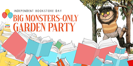 Independent Bookstore Day: Big Monsters–Only Garden Party tickets