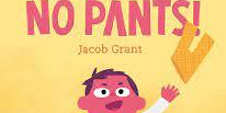Rediscovered Books presents storytime with author Jacob Grant, NO PANTS! tickets