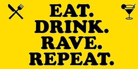 EAT DRINK RAVE REPEAT - A Socially Distanced House Music Dining Experience tickets