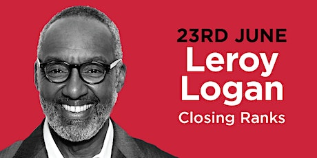 PHLS 2021: Leroy Logan on 'Closing Ranks' tickets