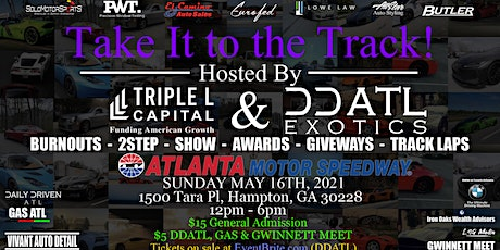 Take It To The Track hosted by Triple L Capital and DDATL Exotics tickets