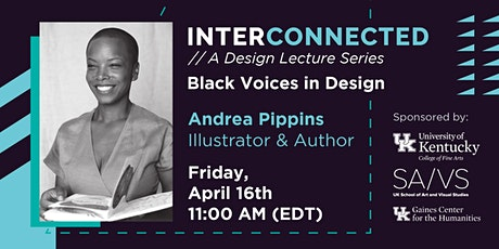 Interconnected: A Design Lecture Series Featuring Andrea Pippins tickets