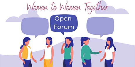 Woman to Woman Together: Open Forum biglietti