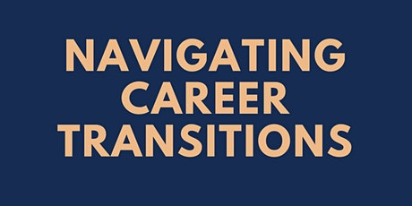 Navigating Career Transitions During COVID tickets