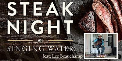 Steak Night at Singing Water ft. Lee Beauchamp