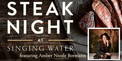 Steak Night at Singing Water ft. Amber Nicole Bormann