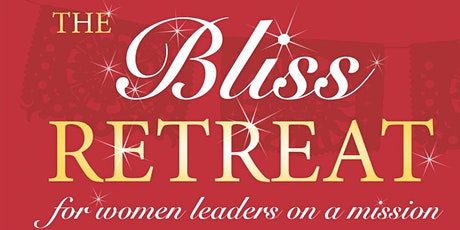 The Bliss Retreat for Women Leaders tickets