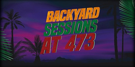 Backyard Sessions at 473 tickets
