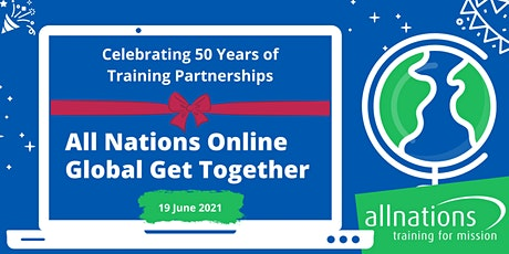 All Nations Online Global Get Together 2021 tickets