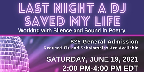 Last Night a DJ Saved my Life: Working with Silence and Sound in Poetry tickets