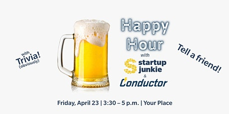 Virtual Happy Hour with Startup Junkie & Conductor! tickets