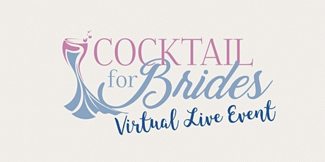 Cocktail for Brides Virtual Live Event tickets