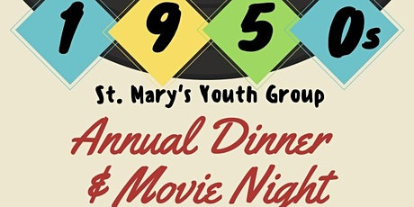 St. Mary's Youth Group Annual Dinner & Movie Night tickets