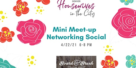 Denver Housewives Mini-Meetup and Networking Social at Board & Brush Parker tickets