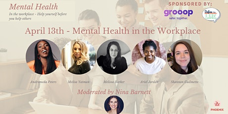 Mental Health in the Workplace: Helping yourself before you help others. tickets