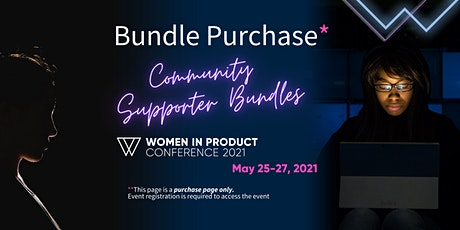 Bundle Purchase: Women In Product Conference 2021 tickets