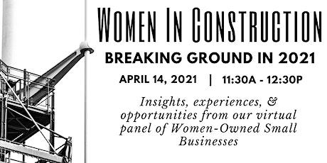 Women in Construction: Breaking Ground in 2021 tickets