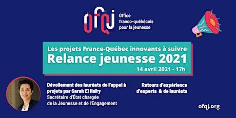 Relance Jeunesse : des projets France-Québec innovants à suivre en 2021 billets