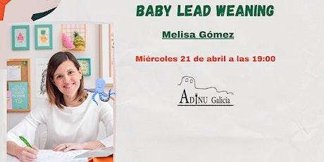 Nutrición en abril charlas mil IV: Baby Lead Weaning entradas