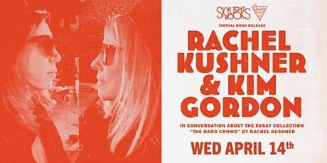 Rachel Kushner's The Hard Crowd in Conversation w/ Kim Gordon! tickets