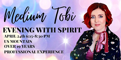 APRIL 24th  ZOOM EVENING WITH SPIRIT WITH MEDIUM TOBI tickets