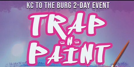 Trap and Paint KC to the Burg 2-Day Event tickets