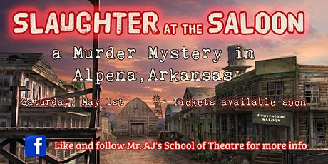 Slaughter at the Saloon - a Murder Mystery in Alpena tickets