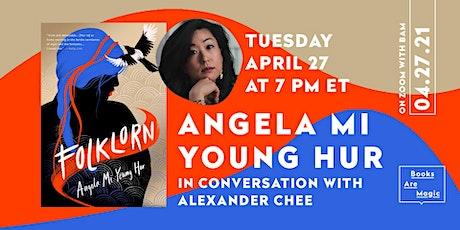 Angela Mi Young Hur: Folklorn w/ Alexander Chee tickets