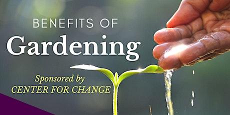 Benefits of Gardening tickets