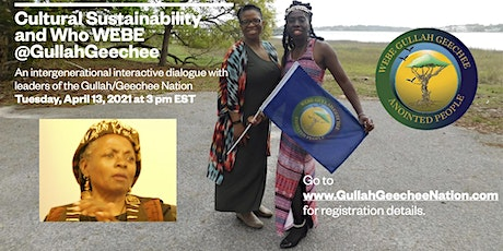 Cultural Sustainability and Who WEBE @GullahGeechee tickets