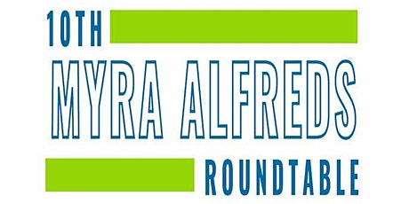 10th Myra Alfreds Roundtable tickets