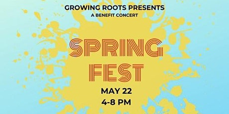 "Growing Roots presents ""Spring Fest"" tickets"