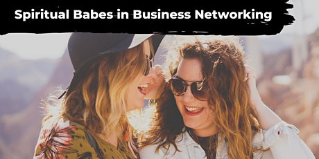 Spiritual Babes in Business Networking April Meeting! tickets