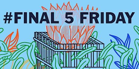 Final 5 Fridays tickets