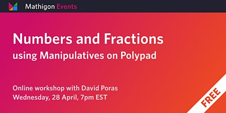 Numbers and Fractions Using Manipulatives on Polypad tickets