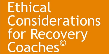 CCAR Ethical Considerations for Recovery Coaches tickets